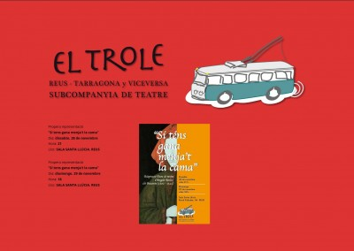 EL TROLE, REUS-TARRAGONA-REUS SUBCOMPANYIA DE TEATRE
